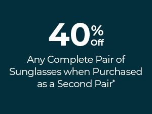 40% off your 2nd Complete Pair of Sunglasses